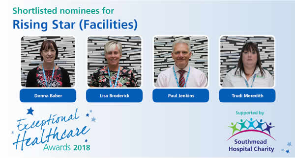 North Bristol NHS Trust Exceptional Healthcare Awards shortlisted nominees in the Rising Star - Facilities - category